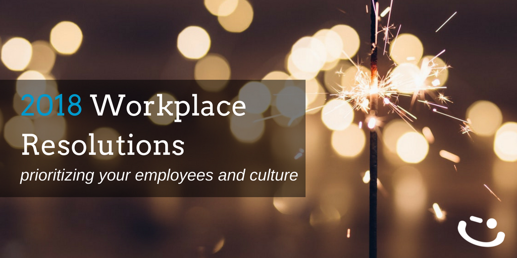 2018 workplace culture resolutions to retain and engage employees.png