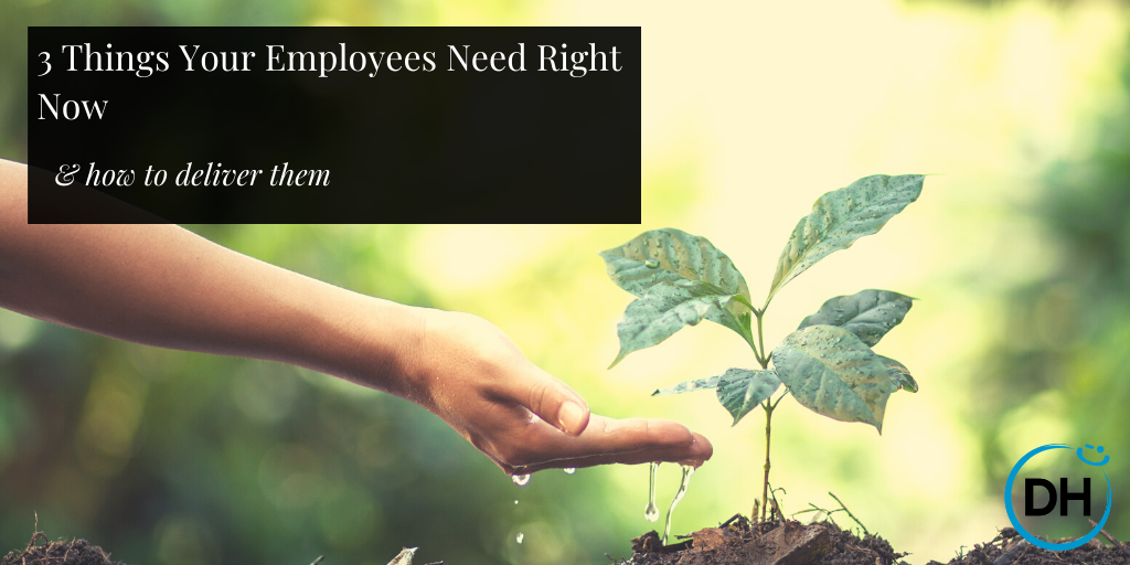 3 things your employees need right now