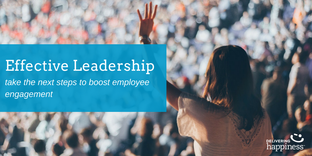 How Leaders Can Boost Employee Engagement Delivering Happiness