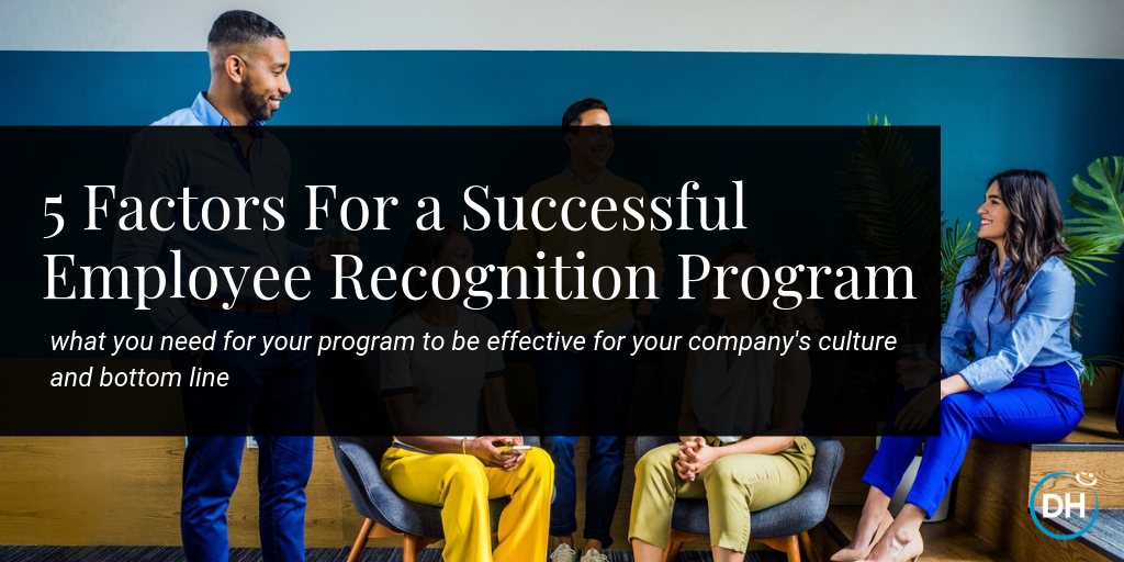 5 Factors For a Successful Employee Recognition Program Delivering Happiness