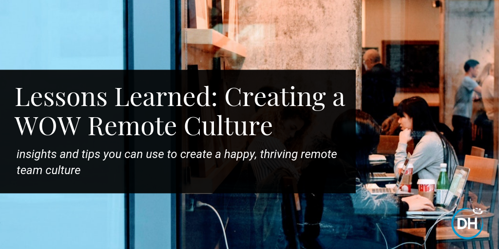 how to create a positive, productive, thriving remote company culture