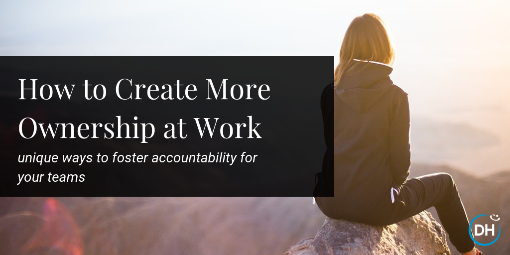 how to create more accountability and ownership for my eams