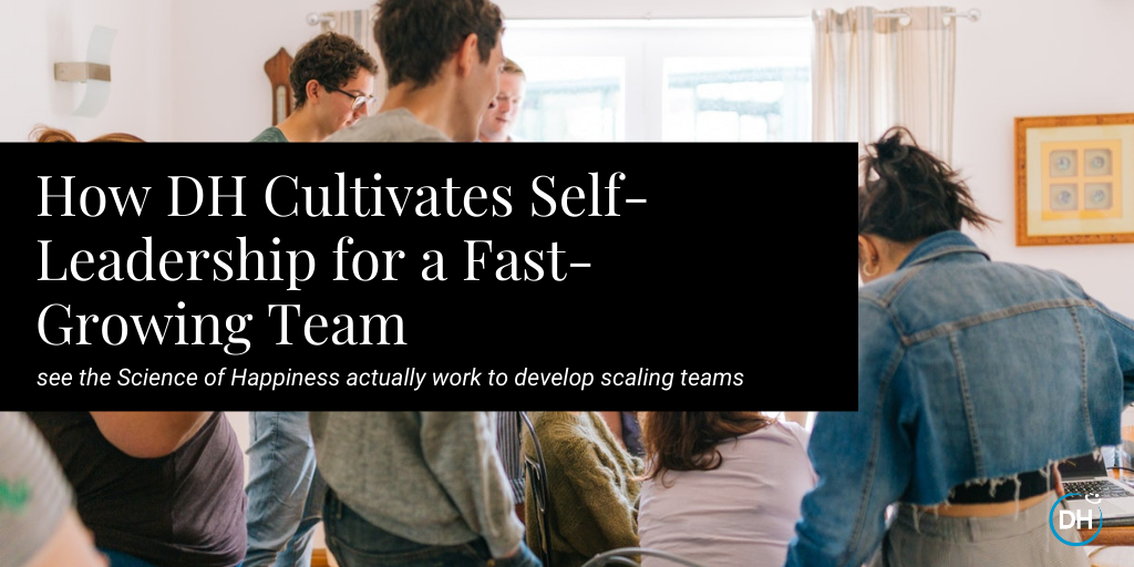 Developing leaders and self-management in a growing, scaling company