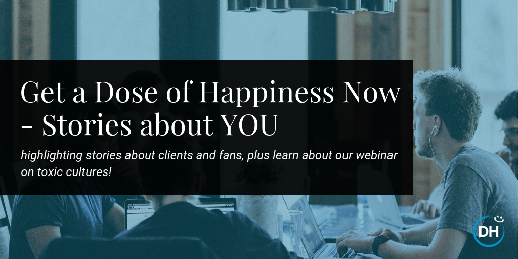Happiness Now Delivering Happiness Customer Client Stories