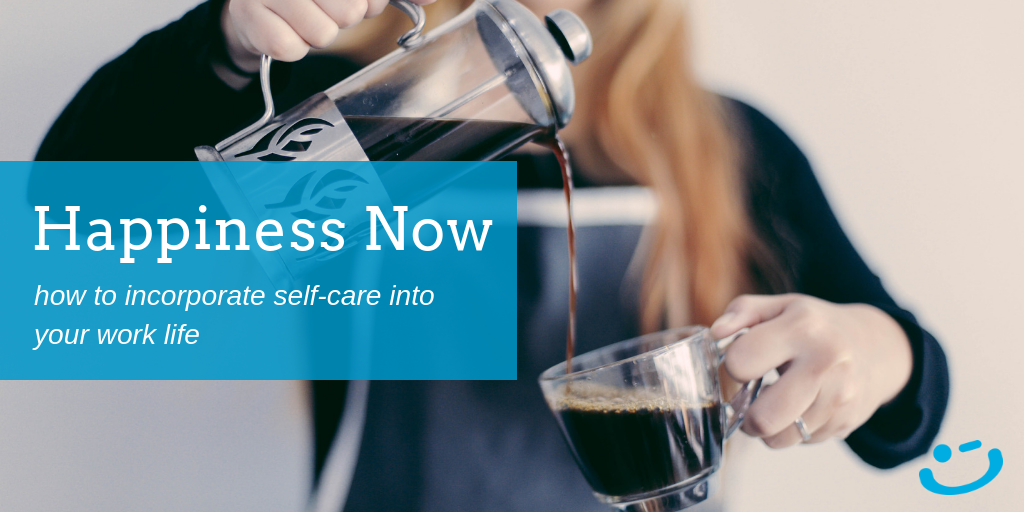 how to practice self-care and reduce workplace stress