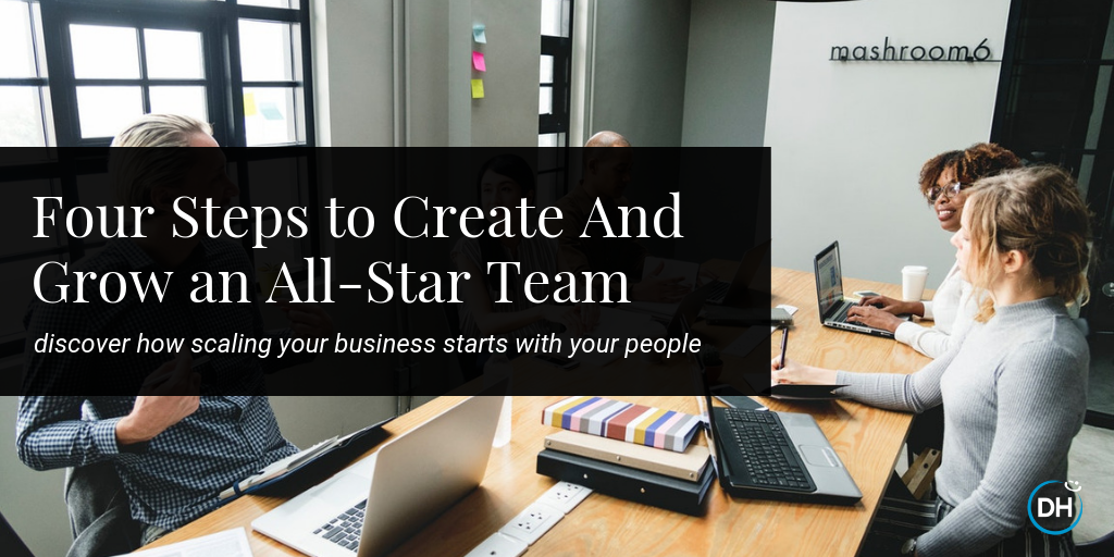 how to build a team to grow your business delivering happiness