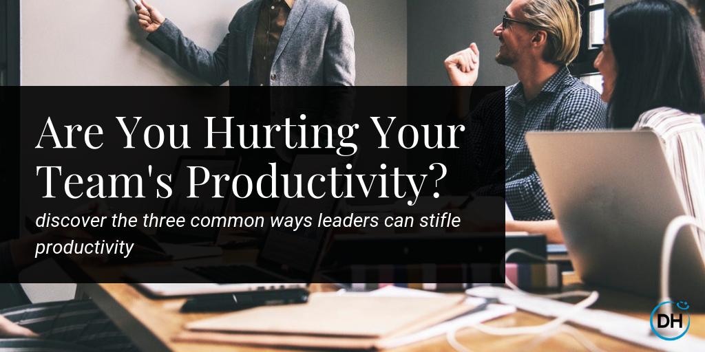3 ways to accidentally ruin productivity