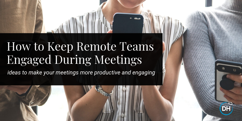 how to engage remote employees at work in meetings