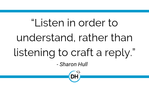 sharon hull quote listening leadership advice