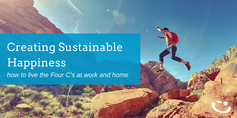 Creating sustainable happiness lustig four c's