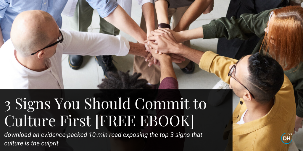3 Signs You Should Commit to Culture First [FREE EBOOK]