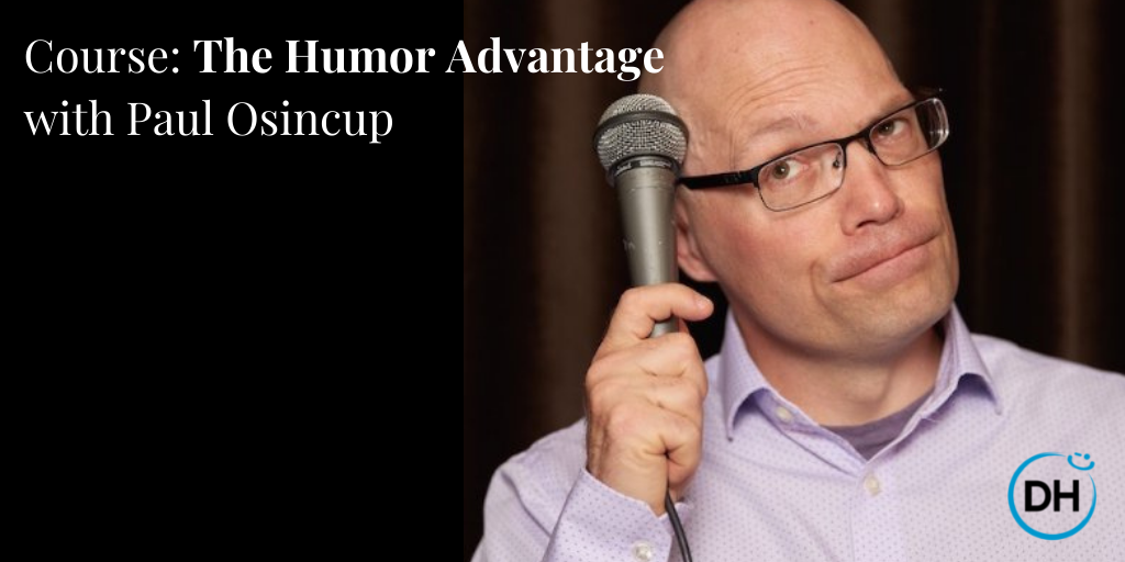 The Humor Advantage with Paul Osincup