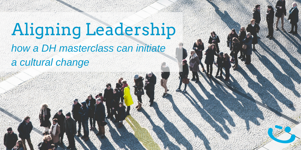How a DH Masterclass Aligned Leadership for Sustainable Culture Change