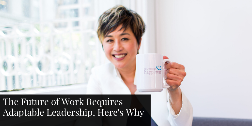 The Future of Work Requires Adaptable Leadership