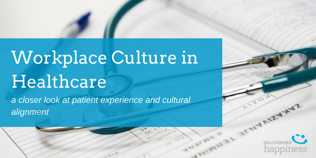 happiness workplace culture healthcare industry patient experience.png