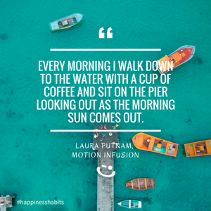 Laura Putnam Motion Infusion Quote Happiness Day