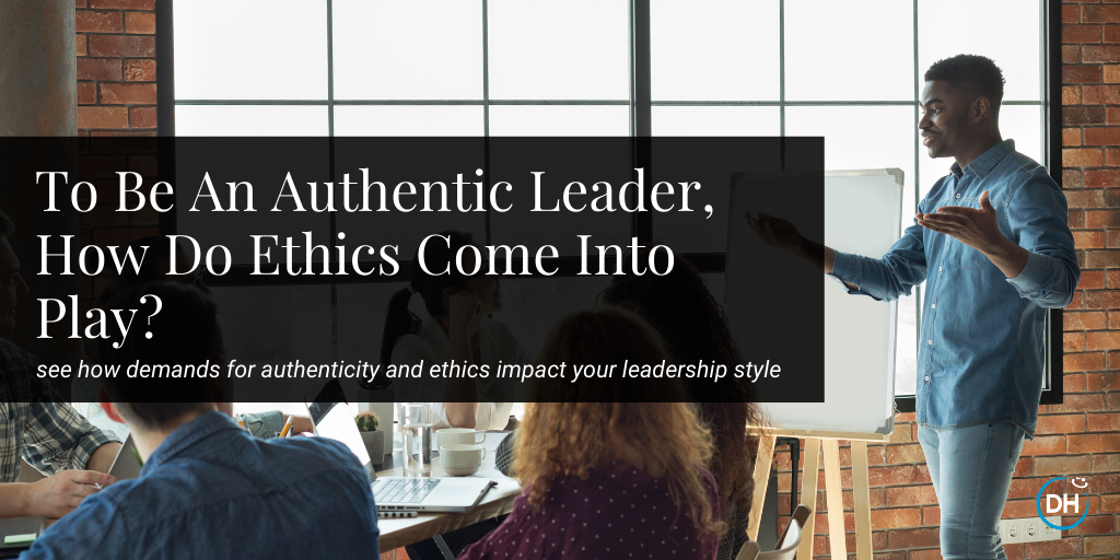 what is authentic leadership effects on business ethics