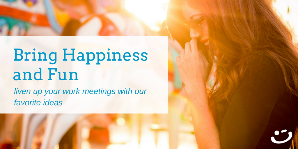 5 Ways to Bring Happiness [and Fun!] to Your Office Meetings