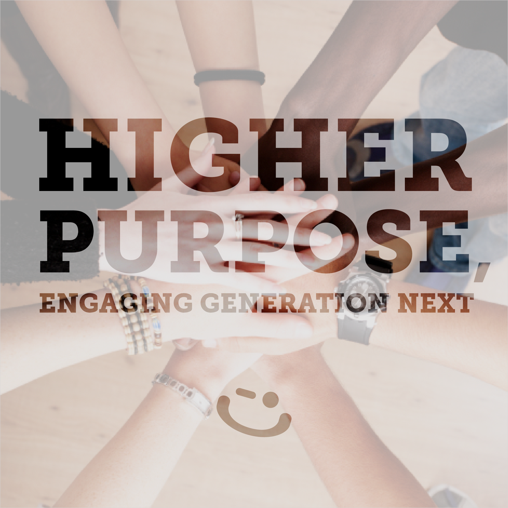 How to Engage Generation Next? Higher Purpose and Culture Design.
