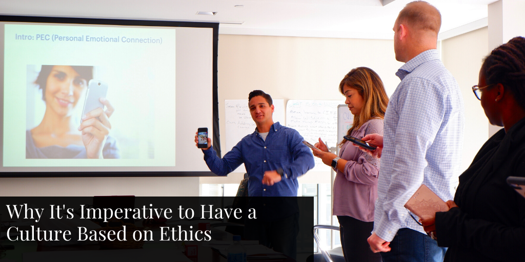 Why It's Imperative to Have a Culture Based on Ethics